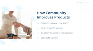 How Community Improves Products from CMX Academy